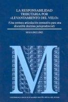 La responsabilidad tributaria porlevantamiento del velo (Monografías (Universidad Carlos III))