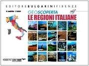 Geoscoperta. Le regioni italiane. Per la Scuola media