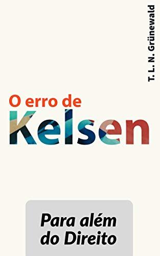 o erro de kelsen para alm do direito portuguese edition