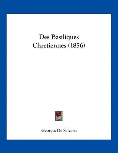 Des Basiliques Chretiennes (1856)