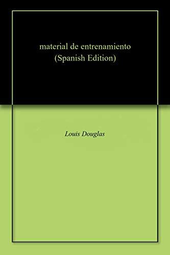 material de entrenamiento por Louis  Douglas
