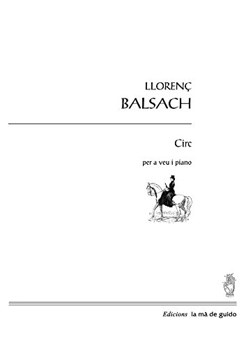 Circ: per a veu i piano (Catalan Edition) por Llorenç Balsach