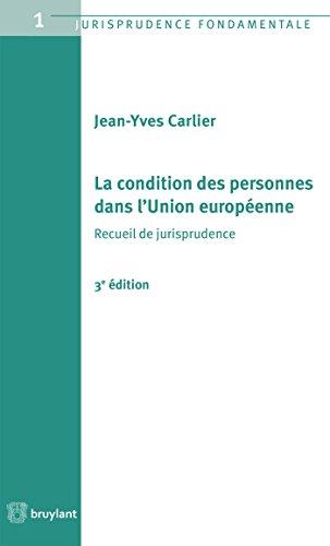 La condition des personnes dans l'Union européenne: Recueil de jurisprudence par Jean-Yves Carlier