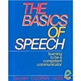 Basics of Speech: Learning to Be a Competent Communicator by Kathleen M. Galvin (1988-04-30)