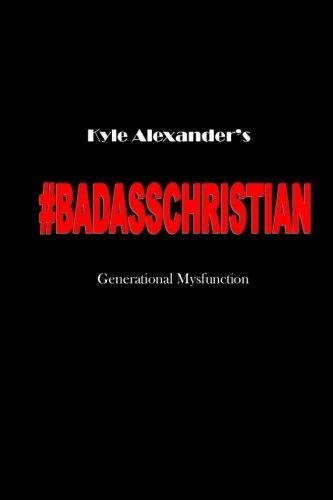 Badass Christian Generational Mysfunction