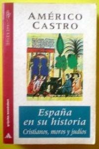 España en su historia.cristianos,moros y judios