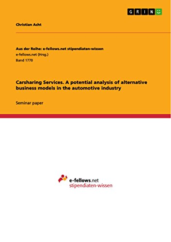 d90c9b961aebed A potential analysis of alternative business models in the automotive  industry (Aus der Reihe  e-fellows.net stipendiaten-wissen)