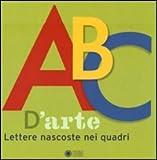 Image de ABC d'arte. Lettere nascoste nei quadri