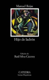 Hijo de ladrón (Letras Hispánicas) por Manuel Rojas
