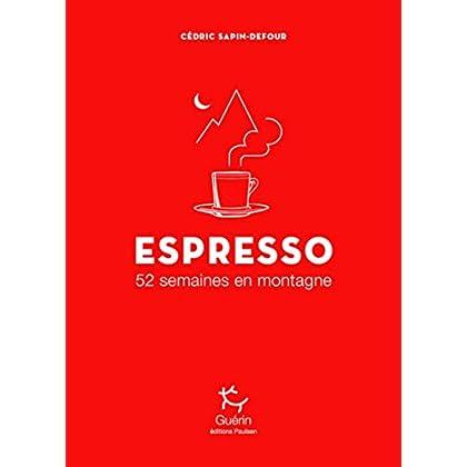 Espresso - 52 semaines en montagne