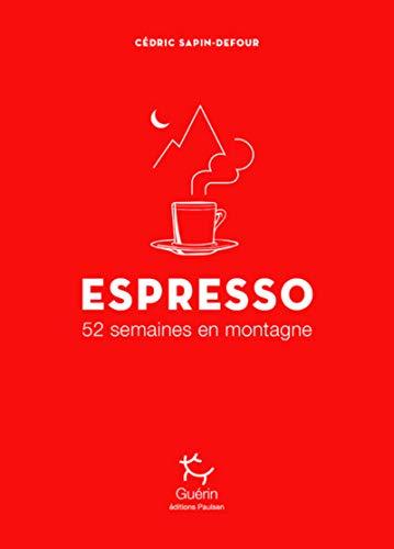 Espresso - 52 semaines en montagne par  Cedric Sapin-defour