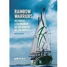 Rainbow Warriors. Historias Legendarias De Los Barcos De Greenpeace (Producció Neta)