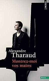 Montrez-moi vos mains par Alexandre Tharaud