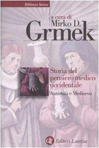 Storia del pensiero medico occidentale. Antichità e Medioevo