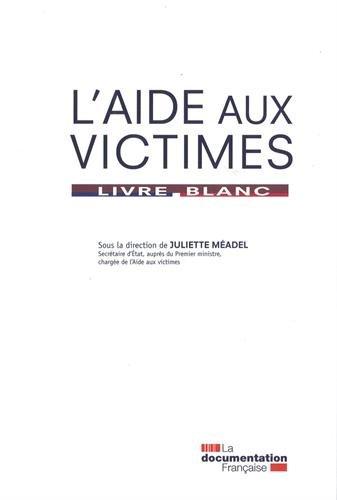 L'aide aux victimes : Livre blanc