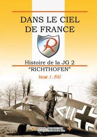 Dans le Ciel de France, Histoire de la JG2 Richthofen Volume 3