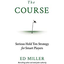 The Course: Serious Hold 'Em Strategy For Smart Players (English Edition)