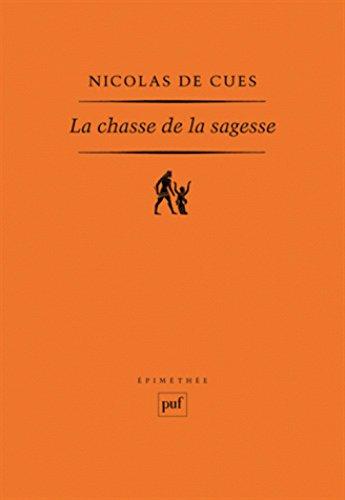 La chasse de la sagesse (1462) par Nicolas de Cues