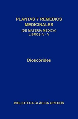plantas-y-remedios-medicinales-de-materia-medica-libros-iv-v-biblioteca-clasica-gredos
