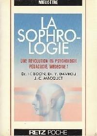 La sophrologie : Une revolution en psychologie, pedagogie, medecine