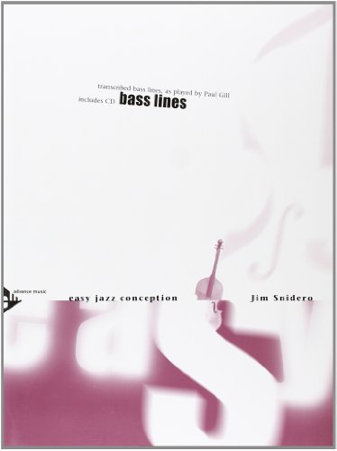 Easy Jazz Conception for Bass Lines - transcribed bass lines, as played by Paul Gill - bass - method with CD - [Language: English & German] - (ADV 14768) by Jim Snidero (2000-01-01)