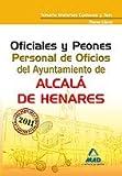 Oficiales Y Peones. Personal De Oficios Del Ayuntamiento De Alcalá De Henares (Turno Libre)....