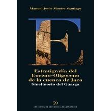 Estratigrafía del Eoceno-Oligoceno de la cuenca de Jaca: sinclinorio del Guarga (Colección de Estudios Altoaragoneses)