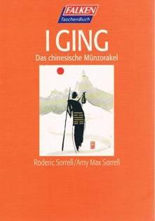 I Ging. Das chinesische Münzorakel.
