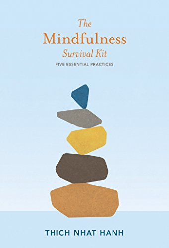 The Mindfulness Survival Kit: Five Essential Practices por Thich Nhat Hanh