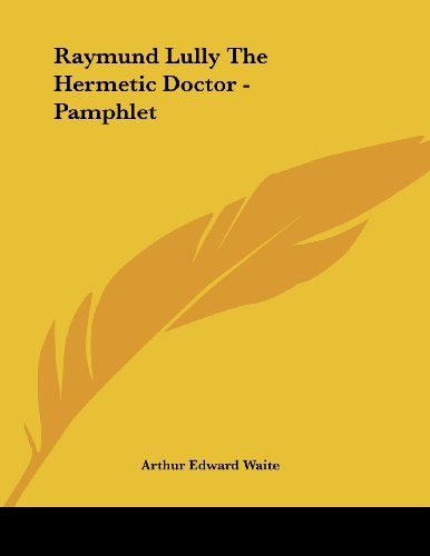 Raymund Lully the Hermetic Doctor - Pamphlet