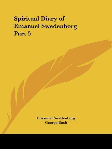 Spiritual Diary of Emanuel Swedenborg Vol. 5 (1902) by Emanuel Swedenborg (2003-03-01)