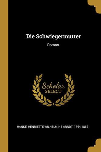 Die Schwiegermutter: Roman.