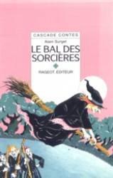 Le bal des sorcières : Et autres contes de sorcières par Alain Surget