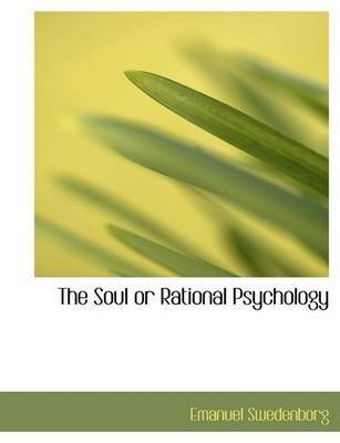 [(The Soul or Rational Psychology)] [By (author) Emanuel Swedenborg] published on (October, 2009)