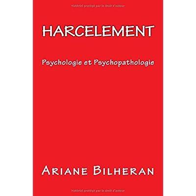 Harcelement: Psychologie et Psychopathologie