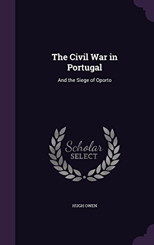 the-civil-war-in-portugal-and-the-siege-of-oporto