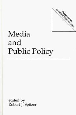 [Media and Public Policy] (By: Robert J. Spitzer) [published: December, 1992]