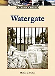 Watergate (American History (Lucent Hardcover)) by Michael V Uschan (2009-11-06)