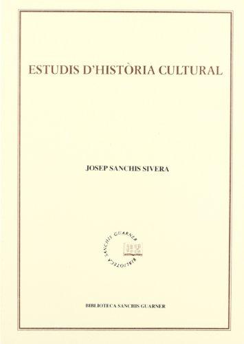 Estudis d'història cultural (Biblioteca Sanchis Guarner) por Josep Sanchis Sivera