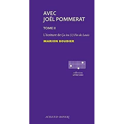 Avec Joël Pommerat. tome II: L'Ecriture de Ça ira (1) Fin de Louis (Apprendre)