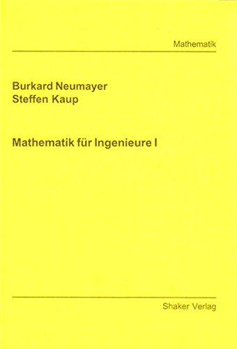 Mathematik für Ingenieure I (Berichte aus der Mathematik)