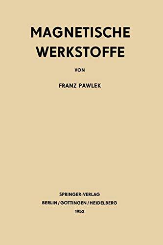 Magnetische Werkstoffe (Reine und angewandte Metallkunde in Einzeldarstellungen) (German Edition)
