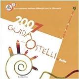 Guida agli ostelli in Italia-Guide to youth hostels in Italy 2007. Ediz. bilingue
