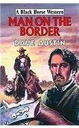 Man on the Border (Black Horse Western)