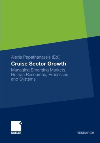 Cruise Sector Growth: Managing Emerging Markets, Human Resources, Processes and Systems
