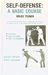 Self-Defense, a Basic Course by Bruce Tegner (1979-06-06)