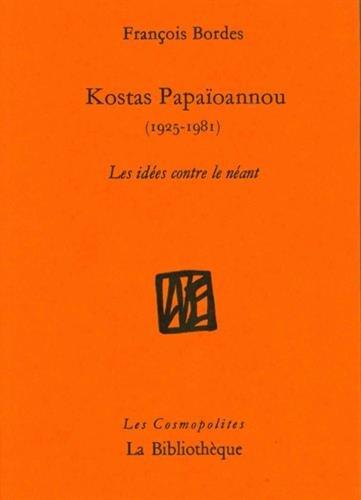 Kostas Papaoannou (1925-1981) : Les ides contre le nant