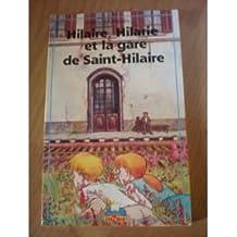 Hilaire, Hilarie et la gare de St-Hilaire