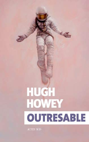Hugh HOWEY – Outresable – Acte Sud, 2019