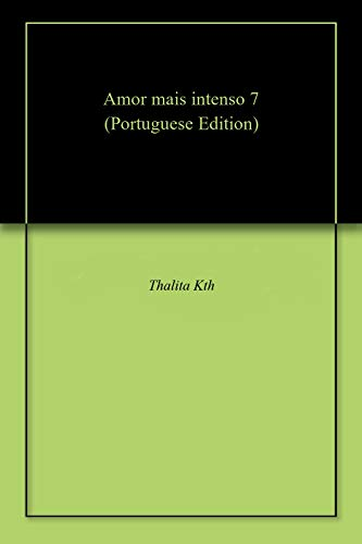 Amor mais intenso 7 (Portuguese Edition) por Thalita  Kth